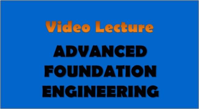 Advanced Foundation Engineering – Civil Engineering Video ...